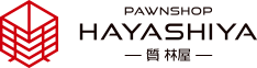 Pawn and Buy | Pawnshop Hayashiya, Ota City, Gunma